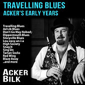 Travelling Blues : Acker's Early Years by Acker Bilk