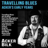 Travelling Blues : Acker's Early Years de Acker Bilk