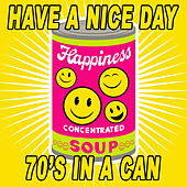 Have A Nice Day - '70s In A Can de Various Artists
