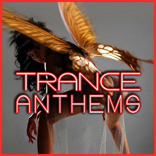 Trance Anthems by The DJs Of Euro Trance