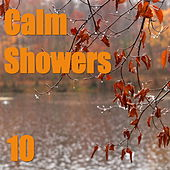 Calm Showers, Vol. 10 by Various Artists