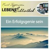 Lebens Bibliothek - Ein Erfolgsgenie sein by Kurt Tepperwein