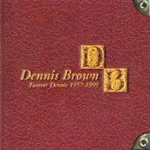 Forever Dennis 1957-1999 by Dennis Brown