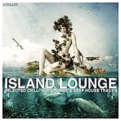 On Air Pres. Island Lounge (Selected Chill- Out, Lounge & Deep House Tracks) by Various Artists