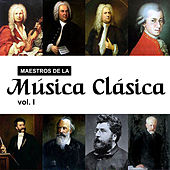 Maestros de la Música Clásica, Vol. I by Various Artists