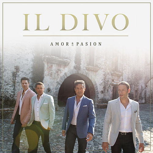 Amor & Pasion by Il Divo