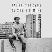 Så som i himlen (feat. Tensta Gospel) von Danny Saucedo