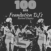 100 Hits Foundation DJ's Revival Classics (Platinum Edition) by Various Artists