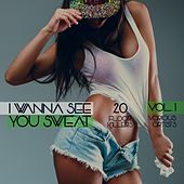 I Wanna See You Sweat, Vol. 1 (20 Floor Killers) von Various Artists
