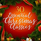 30 Essential Christmas Classics by Various Artists
