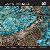 Bridge, Bax, Wilson & Walton: Piano Quartets by Cappa Ensemble