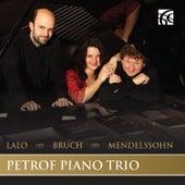 Lalo, Bruch & Mendelssohn: Piano Trios by Petrof Piano Trio