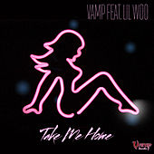 Take Me Home (feat. Lil Woo) by Vamp