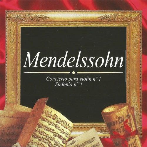 Mendelssohn, Concierto para Violín No. 1, Sinfonía No. 4 by Mischa Elman