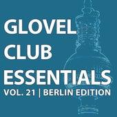 Glovel Club Essentials, Vol. 21 Berlin Edition by Various Artists
