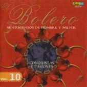 El Bolero, Sentimientos de Hombre y Mujer, Vol. 10 - Conquistas y Pasiones by Various Artists