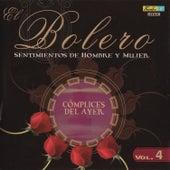 El Bolero, Sentimientos de Hombre y Mujer, Vol. 4 - Cómplices del Ayer by Various Artists