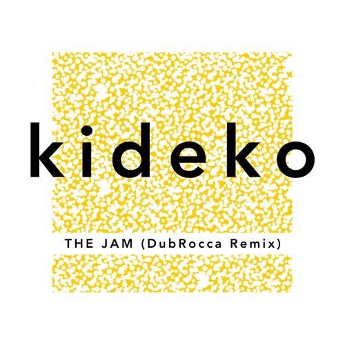 The Jam (DubRocca Remix) di Kideko