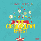 Christmas Cocktails: The Cosmopolitan Affect, Vol. 4 by Various Artists