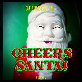 Christmas Cocktails: Cheers Santa, Vol. 2 by Various Artists