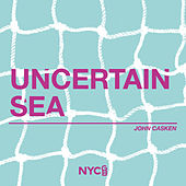 Uncertain Sea by Cameron Mitchell