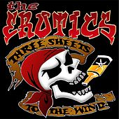Three Sheets to the Wind by The Erotics