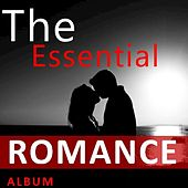 The Essential Romance Album by Various Artists