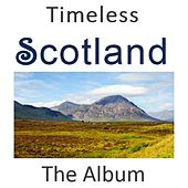 Timeless Scotland: The Album by Various Artists