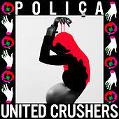 United Crushers by Poliça