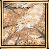 Unfit to Climb a Tree by El Americano