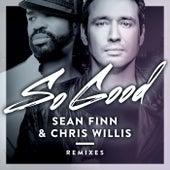 So Good - Remixes by Sean Finn