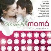 Felicidades Mama by Various Artists
