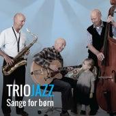 Sange for børn de Triojazz