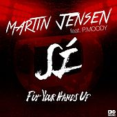 Sí (Put Your Hands Up) de Martin Jensen