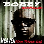 Heaven (Can Thugs Go) [feat. Mallski] by Bobby