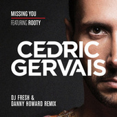 Missing You (DJ Fresh & Danny Howard Remix) by Cedric Gervais