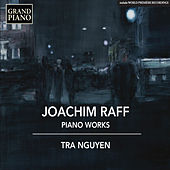 Raff: Piano Works by Tra Nguyen