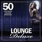 Lounge Deluxe, Vol. 4 (50 Fantastic Lounge Grooves) by Various Artists
