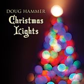 Christmas Lights by Doug Hammer