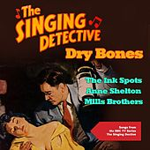 Dry Bones (Songs from the BBC TV Series the Singing Dective) by Various Artists