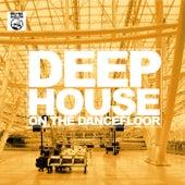 Deep House on the Dancefloor by Various Artists