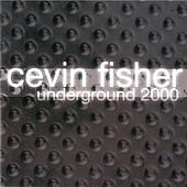 Underground 2000 by Cevin Fisher