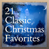 21 Classic Christmas Favorites by Various Artists