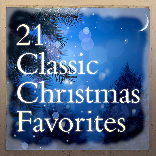 21 classic christmas favorites by various artists - Classic Christmas Favorites