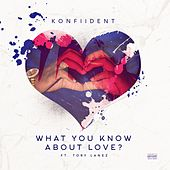 What You Know About Love (feat. Tory Lanez) di KonFiiDent