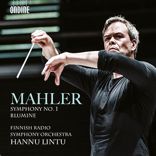 Mahler: Symphony No. 1 in D Major & Blumine by Finnish Radio Symphony Orchestra