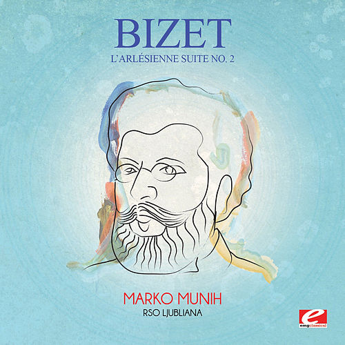 Bizet: L'arlésienne Suite No. 2 (Incomplete) [Digitally Remastered] by Marko Munih