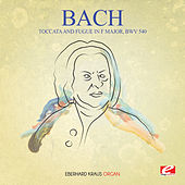 J.S. Bach: Toccata and Fugue in F Major, BWV 540 (Digitally Remastered) by Eberhard Kraus
