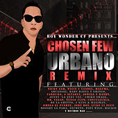 Boy Wonder Presents: Chosen Few Urbano Remix von Various Artists
