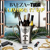 Living It Up (Remix) [Feat. Tyga] - Single by Baeza